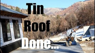 Addition Roof Is Done!!! (Corrugated Tin)