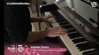 Entre Sobras y Sobras me faltas Antonio Orozco Gala Cadena 100 Por Ellas