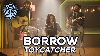 BORROW by TOYCATCHER   Son Of Abish Picks