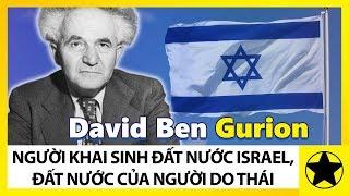 David Ben Gurion - Người Khai Sinh Ra Đất Nước Israel, Đất Nước Của Người Do Thái