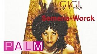 Gigi: Semena-Worck Video