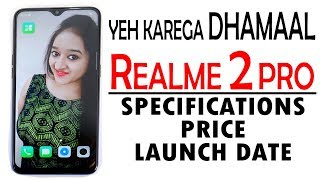 REALME 2 PRO - Real Performer - (Specs, Price & Launch Date)