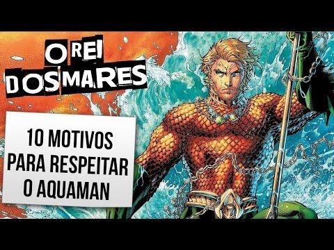 10 MOTIVOS PARA RESPEITAR O AQUAMAN | Vlog #18 | Ei Nerd