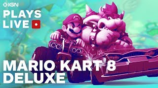 Mario Kart 8 Deluxe - Play With Us! - IGN Plays Live