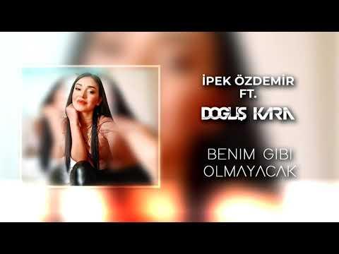 İpek Özdemir Feat. Doğuş Kara - Benim Gibi Olmayacak (Cover Remix)