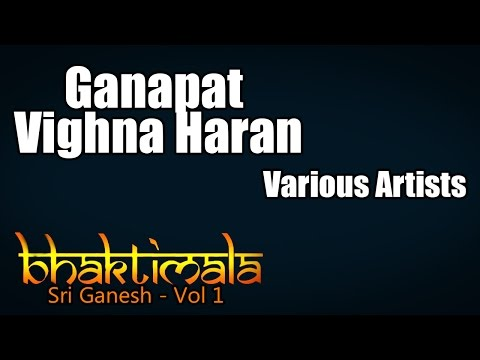 Ganapat Vighna Haran - Various Artists (Album: Bhaktimala: Sri Ganesh)