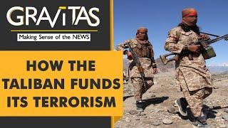 Gravitas: The Taliban's billion-dollar business empire