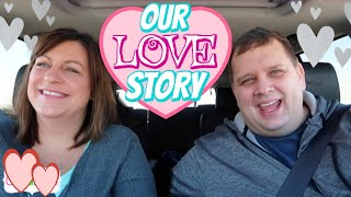 OUR LOVE STORY ♥ HOW WE MET, DATING, MARRIAGE & KIDS