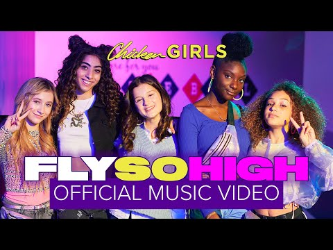 FLY SO HIGH | Chicken Girls | Official Music Video