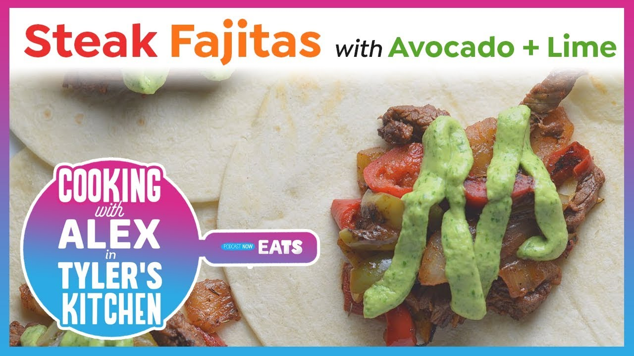 Steak Fajitas - Cooking With Alex in Tyler's Kitchen CROSSOVER Part 1