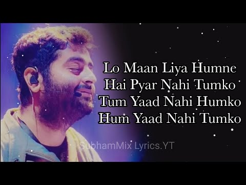 Download Lo Maan Liya - (LYRICS)   Arijit Singh   Jeet Ganguli   Kausar Munir   SubhamMix Lyrics