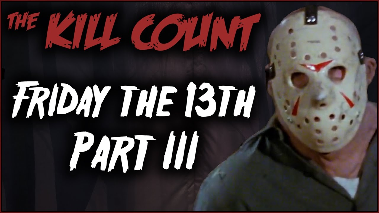 friday the 13th part 3 1982 kill count youtube