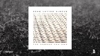 Dead Letter Circus – 'The Armour You Own' (official audio)
