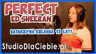 Perfect - Ed Sheeran (cover by Katarzyna Szlaska) #1121