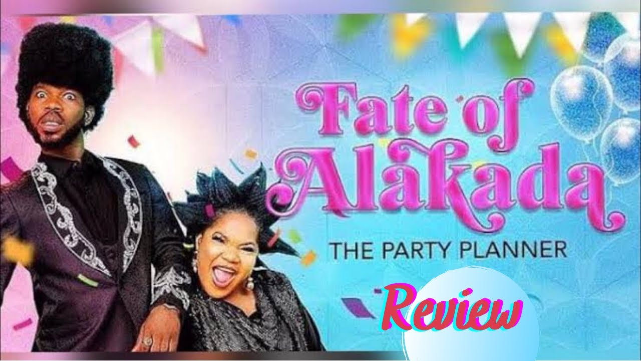 Download FATE OF ALAKADA 2020 FULL MOVIE//toyin Abraham, broda shaggi, mercy eke//the event planner//review.