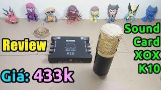 Trên tay thiết bị sẽ làm bạn hát hay như HOA VINH (Sound Card XOX K10)