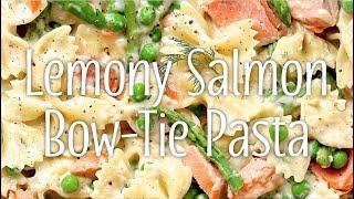 Lemony Salmon Bow-Tie Pasta
