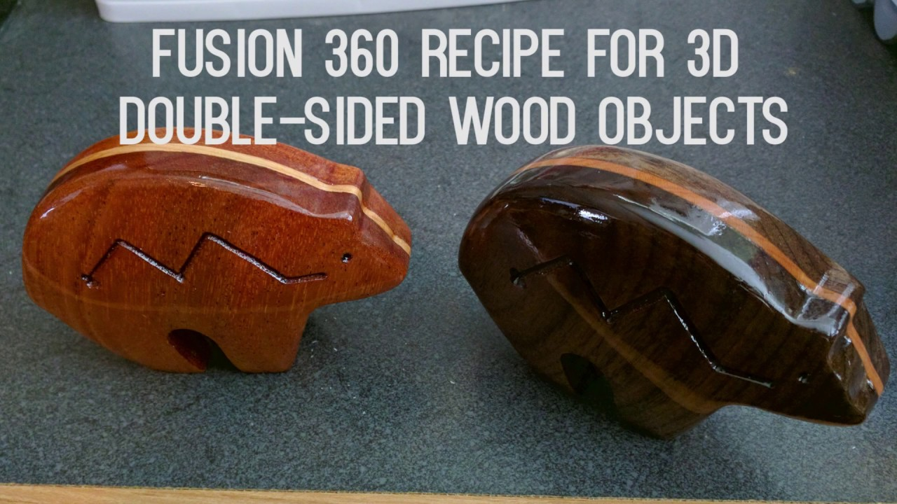 Recipe for double-sided 3d wood objects in Fusion 360