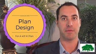 Plan Design for a 401k Plan