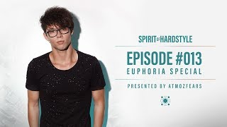 013 | Spirit Of Hardstyle Podcast | Euphoria Special | Presented by Atmozfears