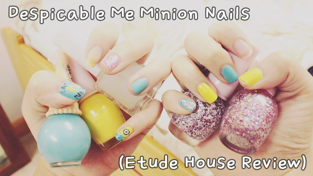 Despicable Me Minion Nails (Etude House Review) - YouTube