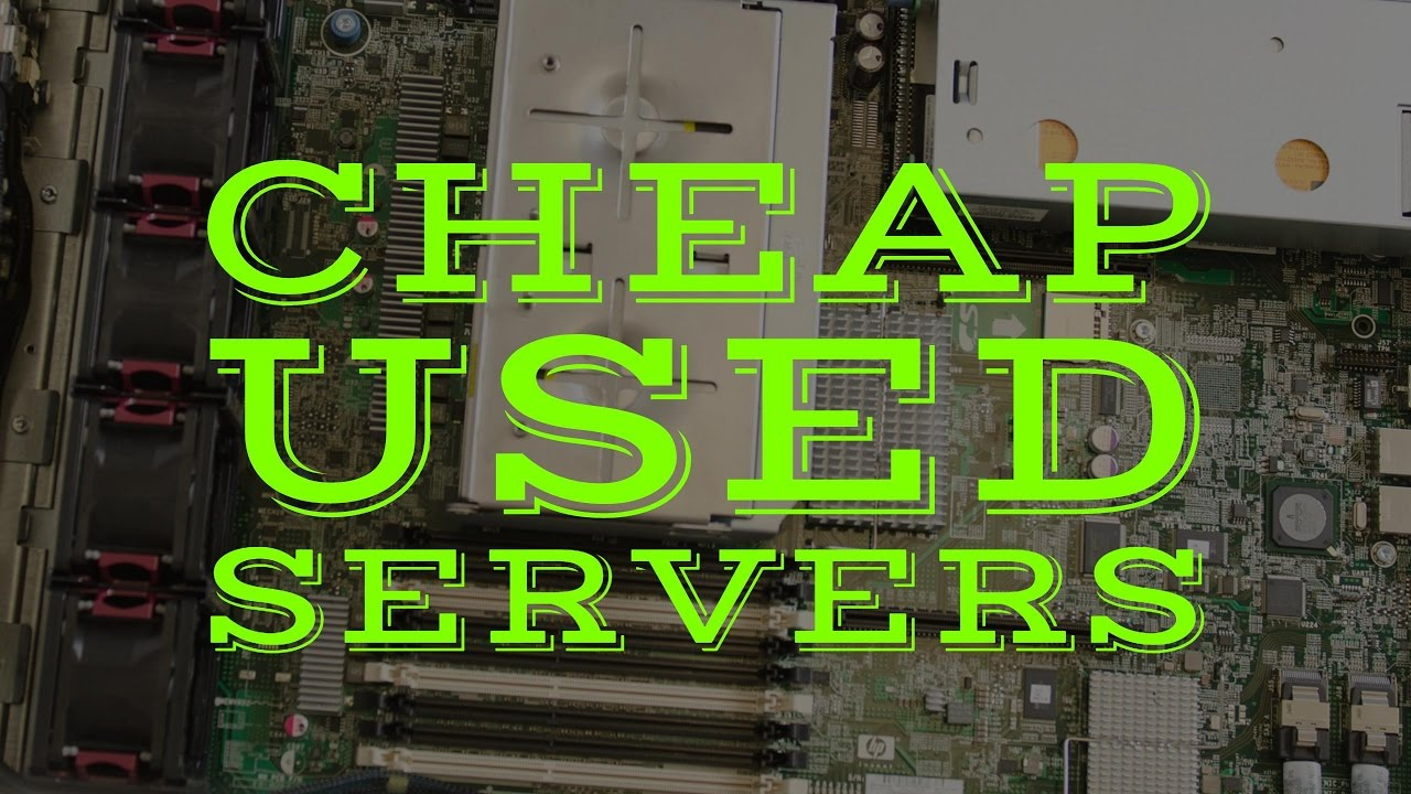Cheap Used Servers - Refurbished Dell & HP Servers