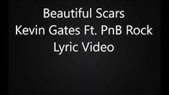 Beautiful Scars - Kevin Gates Ft. PnB Rock Lyric Video