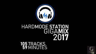 Hardmode Station Giga Mix 2017 Year Mix