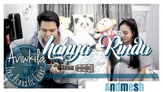 Andmesh - Hanya Rindu (Live Acoustic Cover by Aviwkila) MP3