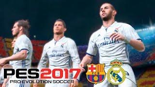 Barcelona vs Real Madrid - PES 2017 Gameplay