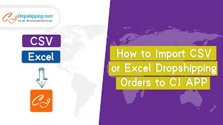 How to Import CSV or Excel Dropshipping Orders to CJ APP by