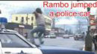 Rambo Jumped a Police Car