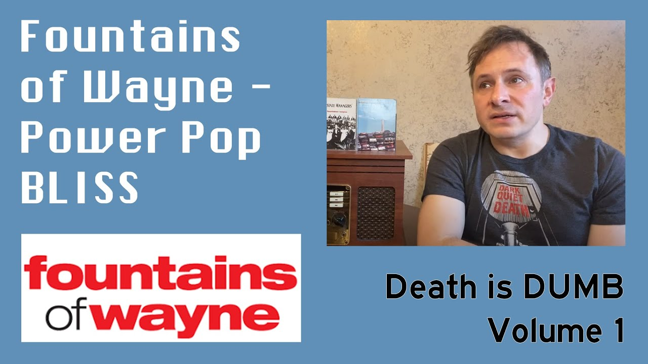 Death is DUMB Volume 1 - Fountains of Wayne