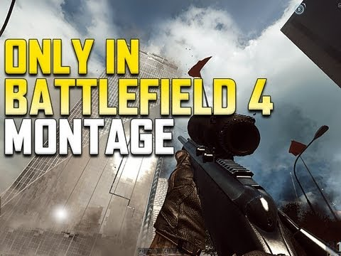 BATTLEFIELD 4 MULTIPLAYER GAMEPLAY - Only in Battlefield 4 - Exclusive Montage!
