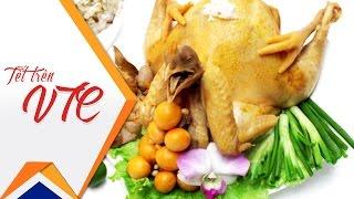 Nguồn gốc phong tục cúng thịt gà Tết Nguyên Đán | VTC