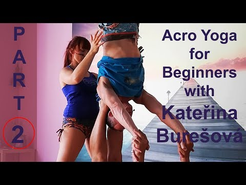 Acro Yoga for Beginners: Part 2