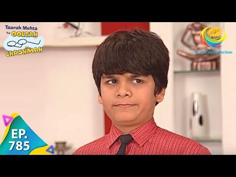 Taarak Mehta Ka Ooltah Chashmah - Episode 785 - Full Episode