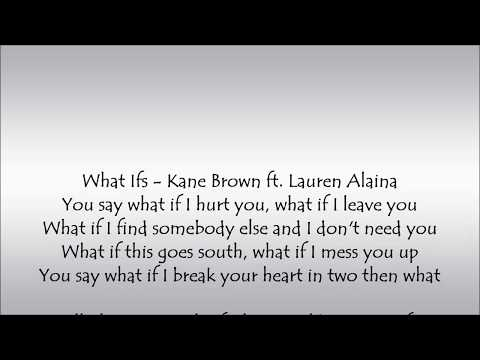 What Ifs - Kane Brown ft. Lauren Alaina Lyrics