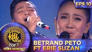 BIKIN MERINDING! Betrand Peto ft Erie Suzan [MUARA KASIH BUNDA] - Kontes KDI Eps 10 (23/9)