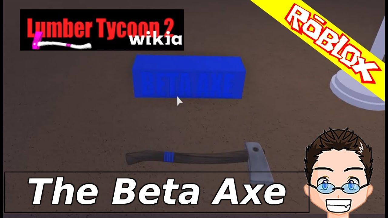 Roblox - Lumber Tycoon 2 - The Beta Axe by Heath Haskins
