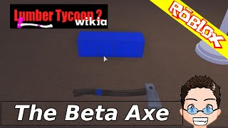 Roblox - Lumber Tycoon 2 - The Beta Axe