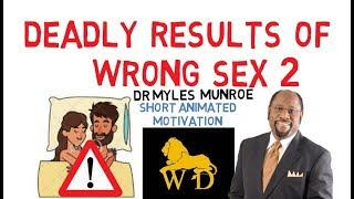 PART 2 DANGERS OF BLOOD COVENANT IN MARRIAGE by Dr Myles Munroe (Must Watch!!!)
