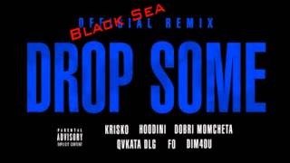 Krisko - Drop Some (Unofficial Black Sea RMX)