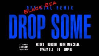 Krisko - Drop Some (Unofficial Black Sea RMX)