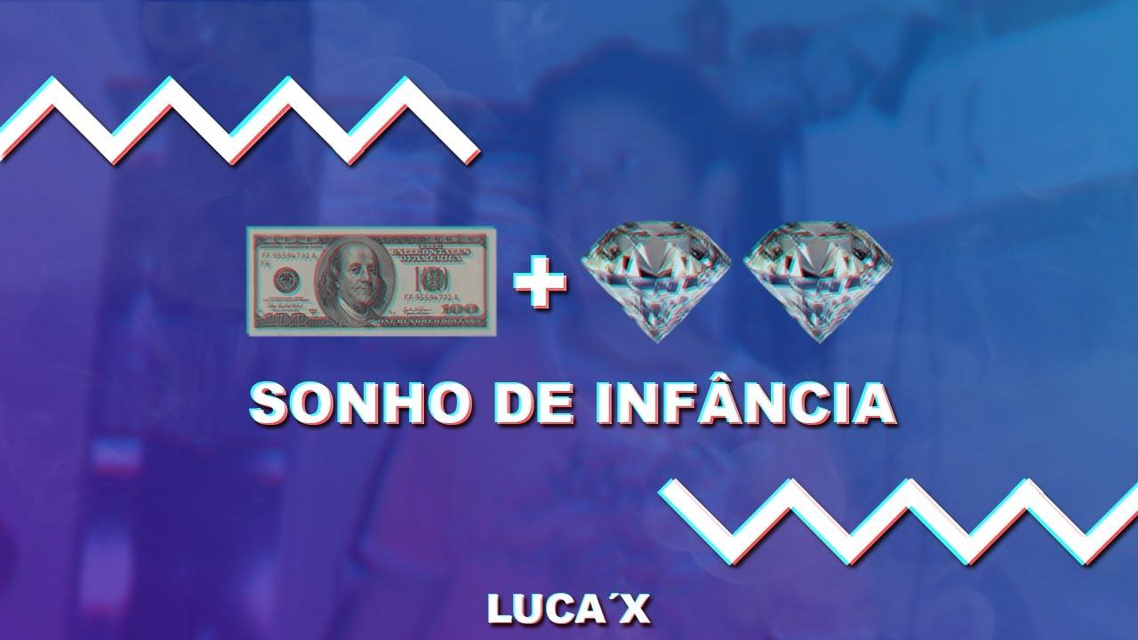 Luca'X - Sonho de infância