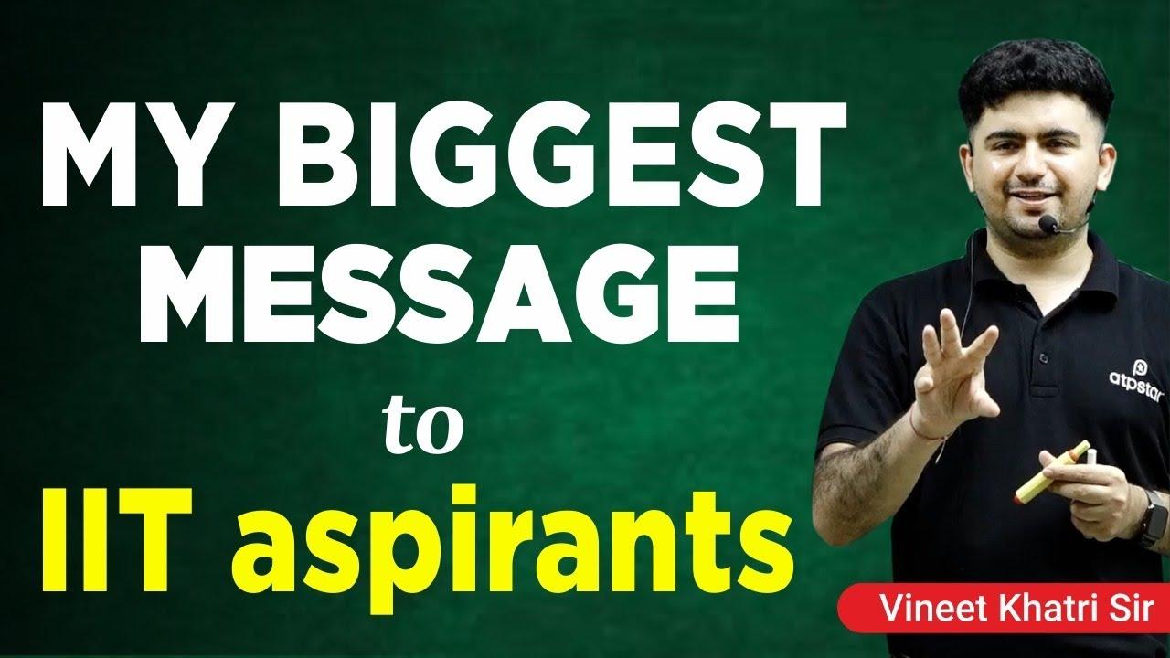 Biggest message to IIT aspirants | JEE 2021 prep | JEE 2022 Motivation | ATP STAR | Vineet khatri