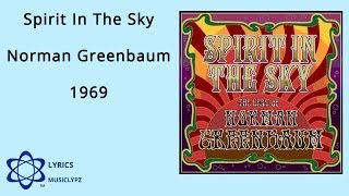 Spirit In The Sky - Norman Greenbaum 1969 HQ Lyrics MusiClypz