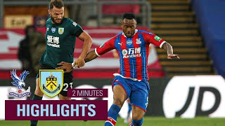 Crystal Palace 0-1 Burnley | 2 Minute Highlights