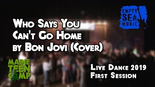 Who Says You Can't Go Home by Bon Jovi (Cover) - Maine Teen Camp