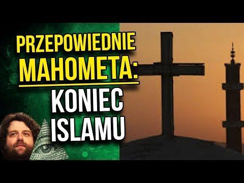 Przepowiednia Mahometa Twórcy Islamu dla Europy i o Upadku Jego Religi - Islamu.